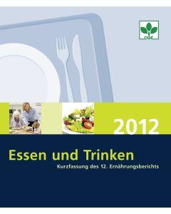 Essen und Trinken 2012 - Kurzfassung des 12. Ernährungsberichts