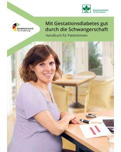 Mit Gestationsdiabetes gut durch die Schwangerschaft. Handbuch für Patientinnen