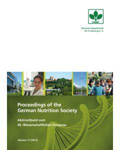 Proceedings of the German Nutrition Society – Volume 17 (2012) – Abstractband zum 49. Wissenschaftlichen Kongress