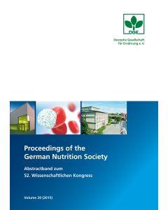 Proceedings of the German Nutrition Society – Volume 20 (2015) – Abstractband zum 52. Wissenschaftlichen Kongress