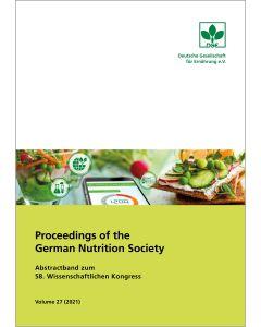 Proceedings of the German Nutrition Society – Volume 27 (2021) – Abstractband zum 58. Wissenschaftlichen Kongress