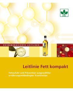 Leitlinie Fett kompakt - Fettzufuhr und Prävention ausgewählter ernährungsmitbedingter Krankheiten